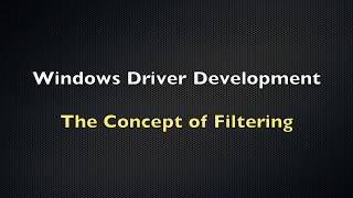 windows Driver Development Tutorial 6 - The Concept of Filtering