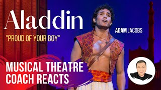 Musical Theatre Coach Reacts (ALADDIN, Proud Of Your Boy), Adam Jacobs