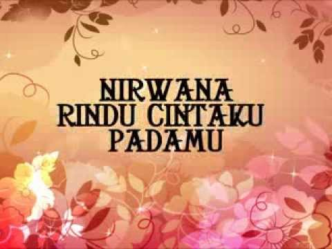 Nirwana   Rindu Cinta Ku Padamu  Lirik Lagu Baru)