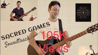 Sacred Games (Netflix) | Intro Theme|Acoustic Guitar Cover| Anurag K| Saif| Radhika| Nawaz| Season 3