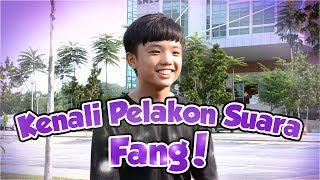 Interview bersama pelakon suara Fang: Wai Kay!