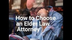How to Choose an Elder Law Attorney   The Siegel Law Group