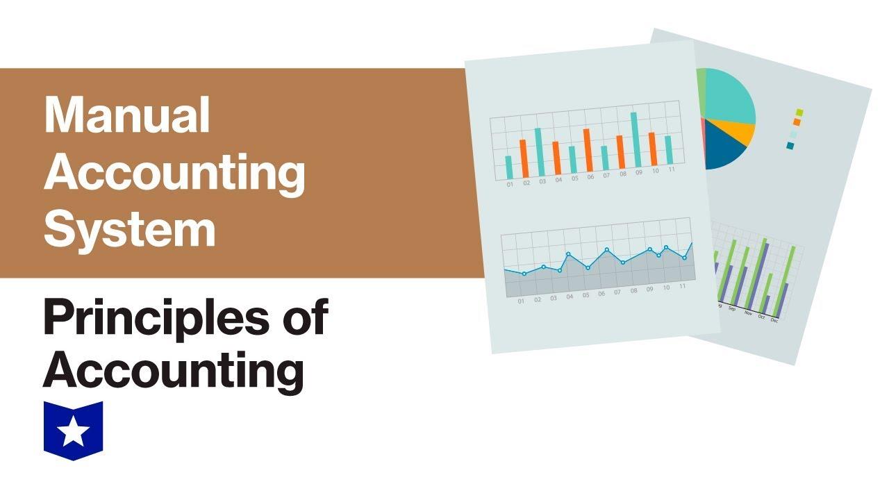 Manual Accounting System | Principles of Accounting