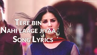 Tere Bin Nahi Laage Jiya Song Lyrics | Ek Paheli Leela (2015)