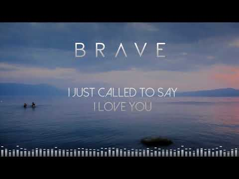 Brave  I Just Called To Say I Love You Audio