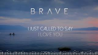 Download Brave - I Just Called To Say I Love You (Audio) Mp3 and Videos