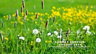 Sunday Service: August 29th, 2021  - The Fourteenth Sunday of Pentecost