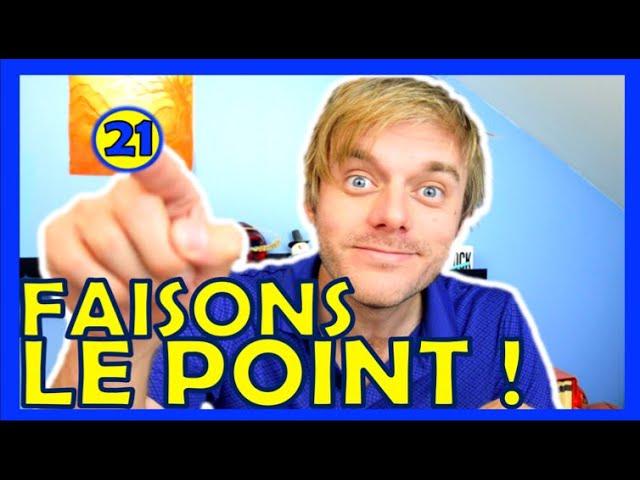 Faisons le point ! - 1 AN : Le Bilan en 21 Points !