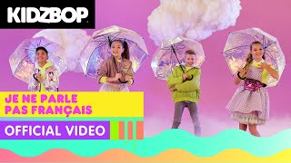 KIDZ BOP Kids - Je ne parle pas français (Official Video) [KIDZ BOP Party Playlist!]