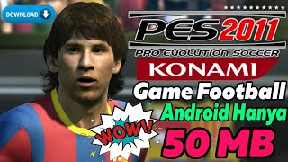 Download & Instal Pes 2011 Android 50Mb Apk + Data (offline) | Bahasa Indonesia Gameplay