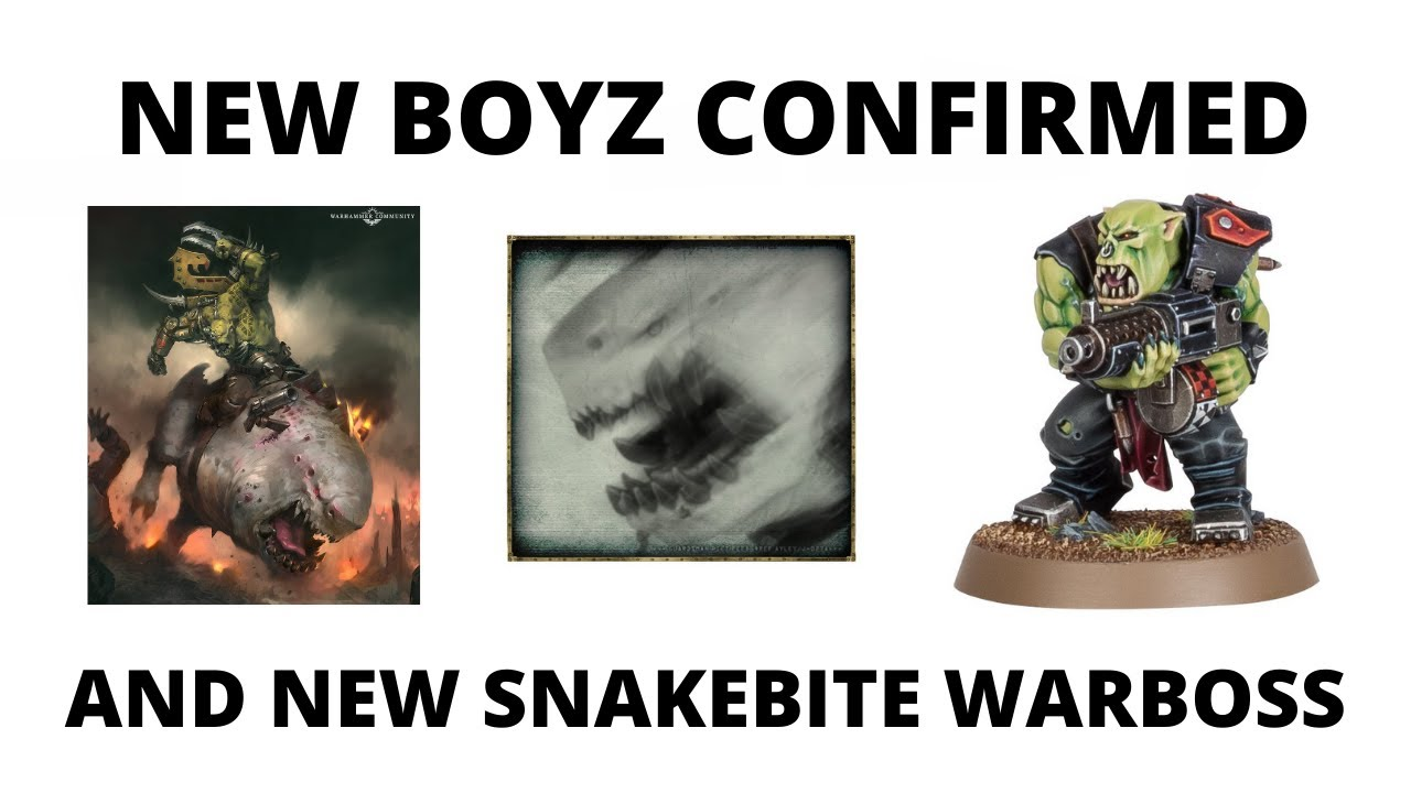 New Boyz Confirmed and New Snakebite Warboss Coming...