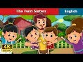 The Twin Sisters Story in English | Stories for Teenagers | English Fairy Tales
