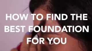 How To: Find the Best Foundation for You