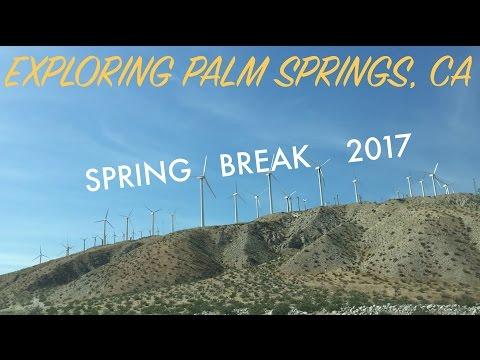 Palm Springs, CA | Spring Break 2017