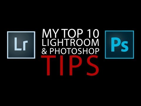 My top 10 best tips on using Lightroom and Photoshop Part 1 - PLP # 49 by Serge Ramelli
