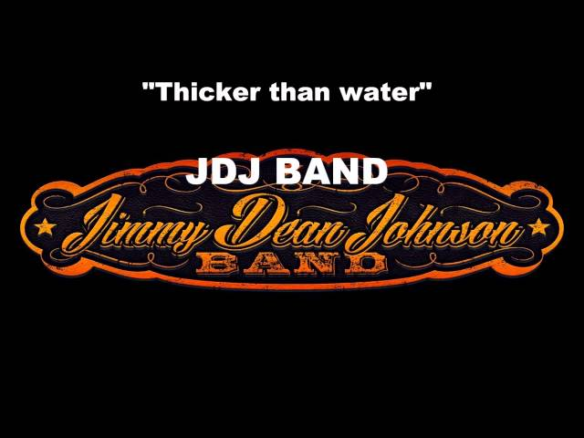 """""""Thicker than water"""" by The JDJ Band"""