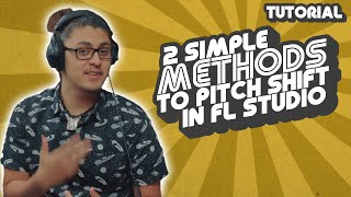 How To Pitch Shift In FL Studio 20 (2 Easy Methods)