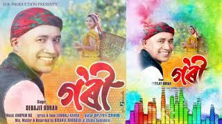 Gori By Debajit Borah || New Adivasi Song 2019-2020