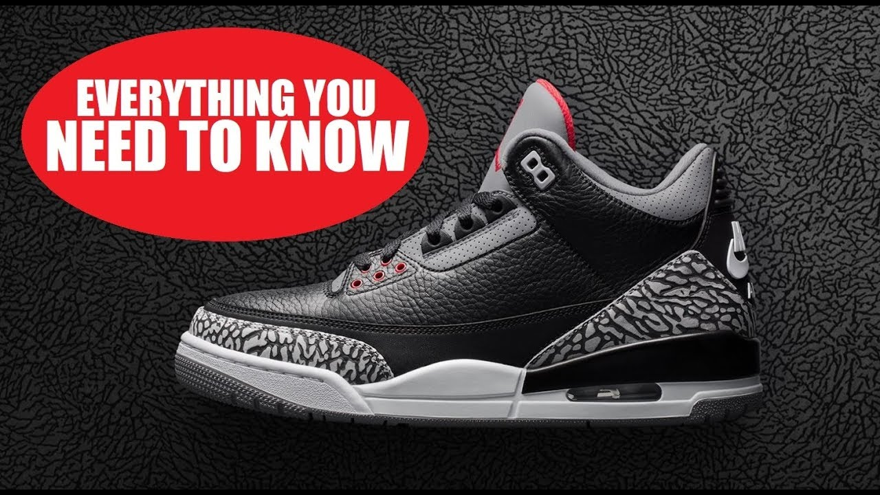 EVERYTHING YOU NEED TO KNOW BEFORE BUYING AIR JORDAN 3 BLACK CEMENT 3 RETRO  2018 III SHOES