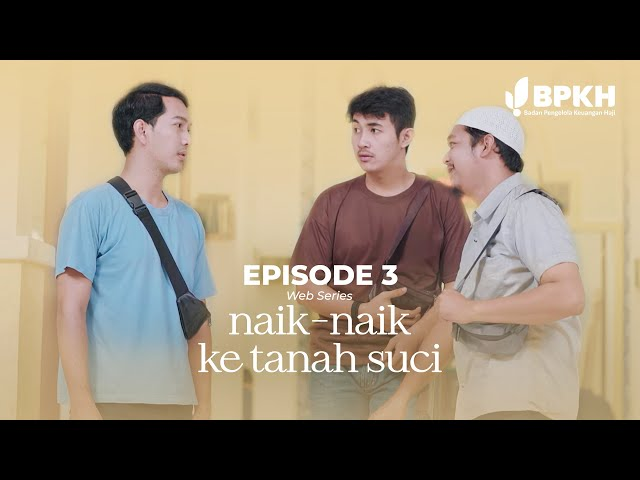 NAIK-NAIK KE TANAH SUCI EPS 3 - WEB SERIES INSPIRASI