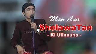 Gambar cover Sholawat Merdu Man Ana ~ Ki Ulinnuha