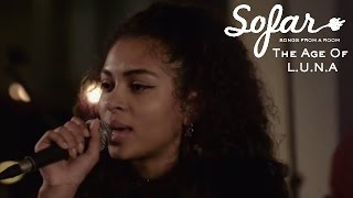 The Age Of L.U.N.A - Blow Me Away | Sofar London