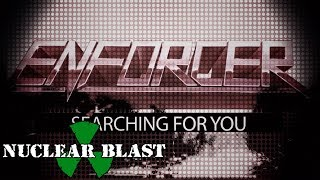 ENFORCER - Searching For You (OFFICIAL LYRIC VIDEO)