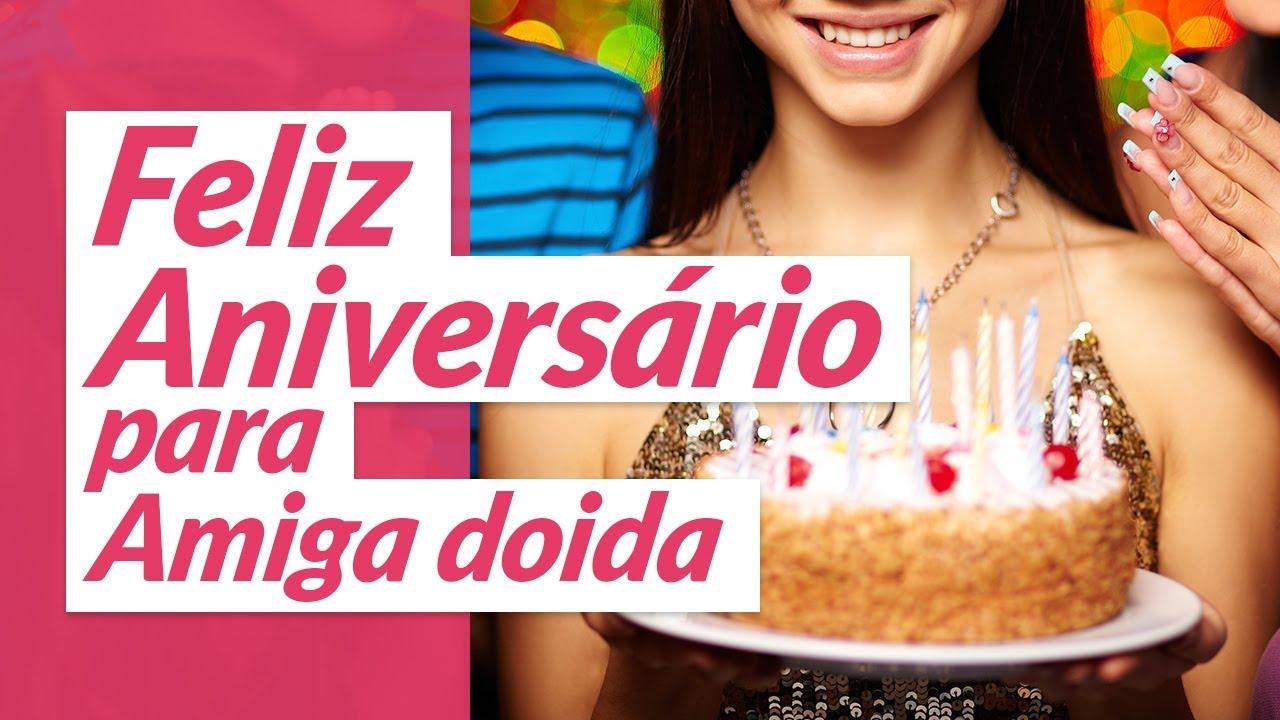 Feliz Aniversário Amiga: Feliz Aniversário Para Amiga Doida