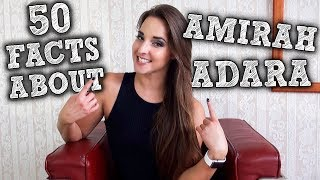 50 Facts About Amirah Adara