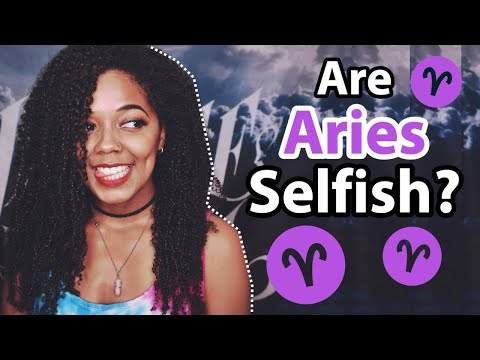 Why Are Aries So Mean & Selfish?