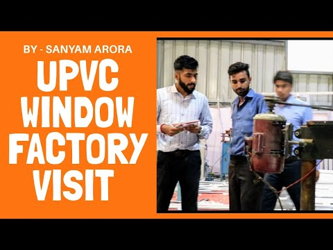 UPVC Window And Door Factory Tour And All Details About Upvc Windows