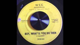 Denise and Co. - Boy, What'll You Do Then