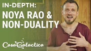 Non-Duality, Noya Rao Enlightened Tree and Plant Spirit Curanderimso | Casa Galactica