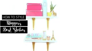 Blogger Desk Shelves How to Style
