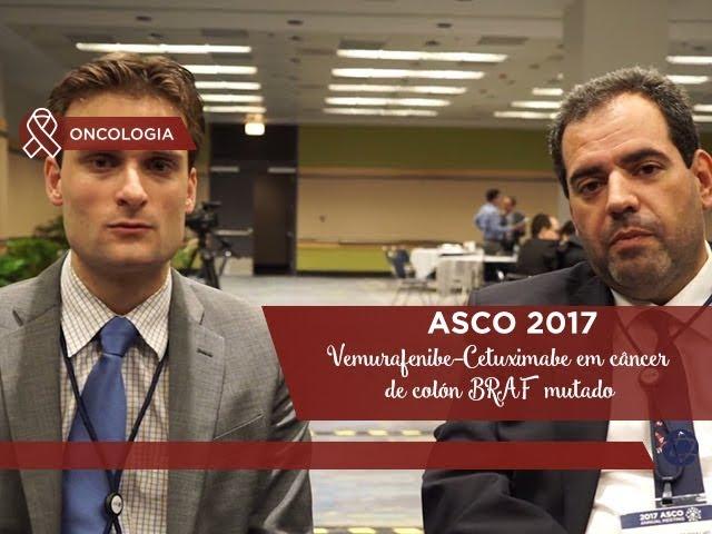 Vemurafenibe-Cetuximabe em câncer de colón BRAF mutado - ASCO 2017