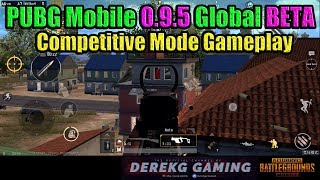 PUBG Mobile Global BETA 0.9.5 - Hardcore Mode / Competitive Mode Gameplay | DerekG