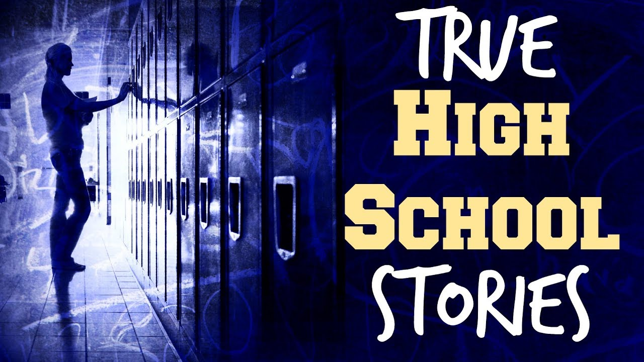 7 True Scary HIGH SCHOOL Horror Stories