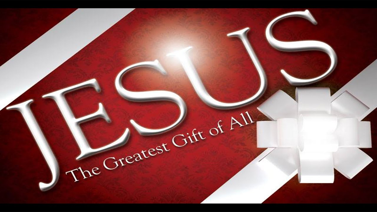 Jesus the greatest gift of all youtube jesus the greatest gift of all negle Gallery