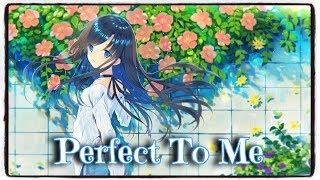「Nightcore」→ Perfect To Me (Anne-Marie) (Lyrics)