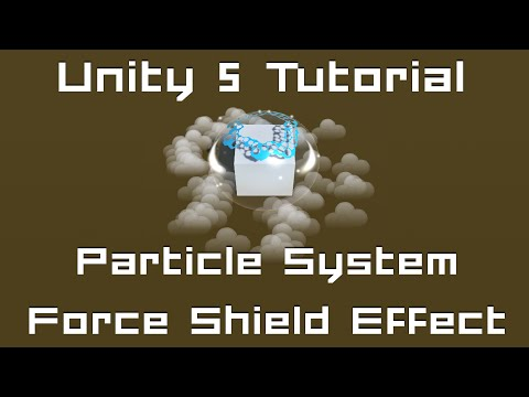 Unity 5 Tutorial: Particle Systems #07 - Force Shield Spell C#