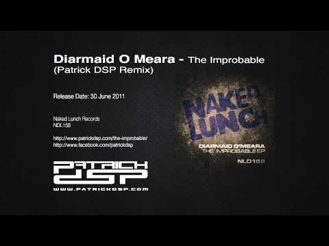 Diarmaid O Meara - The Improbable (Patrick DSP Remix)