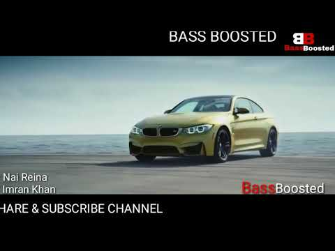 (Bass Boosted):-Imran Khan Nai Reina Vs BMW M4 (Official Video)(Bass Boosted Unlimited)
