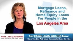 Home Loan Los Angeles CA   BEST RATES AVAILABLE   Mortgage LOAN Los Angeles