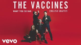 The Vaccines - Want You So Bad (Audio)