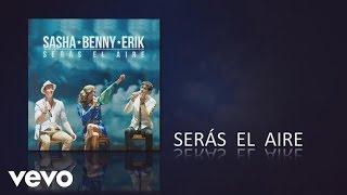 Sasha, Benny y Erik - Serás el Aire (Cover Audio)