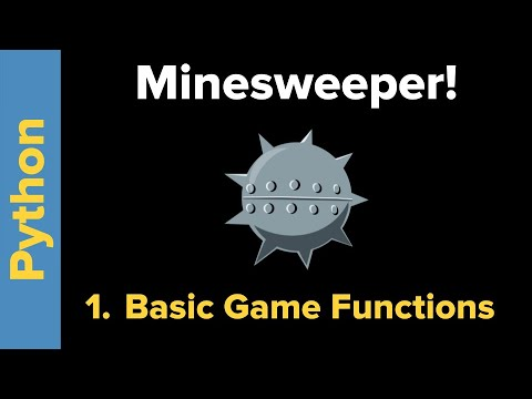 Python Game Tutorial: Minesweeper Basic Game Functions