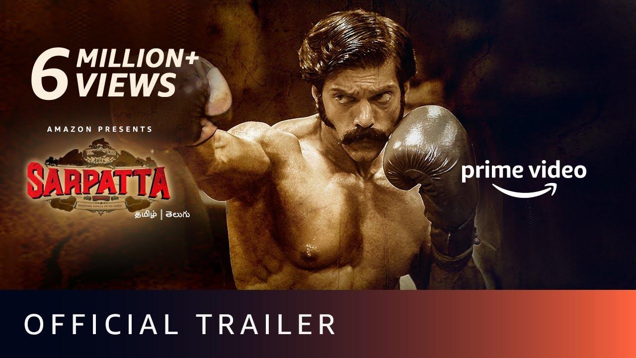 Download Sarpatta Parambarai - Official Trailer (Tamil)   Amazon Prime Video