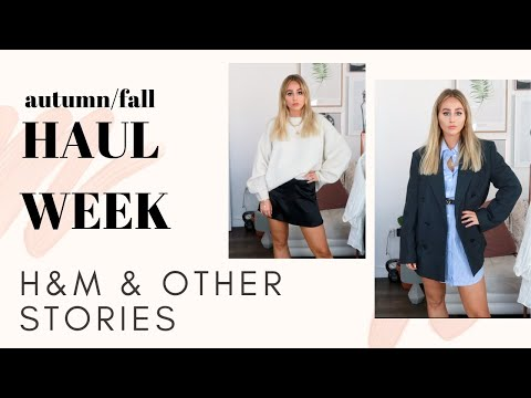 H&M AND & OTHER STORIES HAUL - autumn/fall haul week