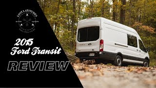 2015 Ford Transit Review for Van Life // Why we chose the Ford Transit over the Mercedes Sprinter