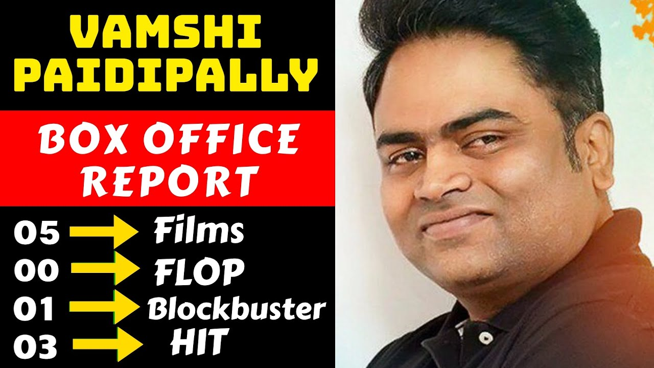 Download Director Vamshi Paidipally Hit And Flop All Movies List With Box Office Collection Analysis